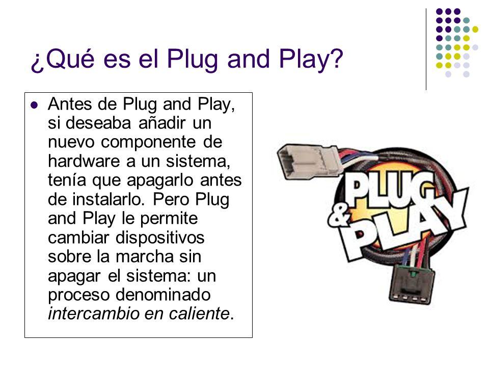 ¿Qué es el Plug and Play.
