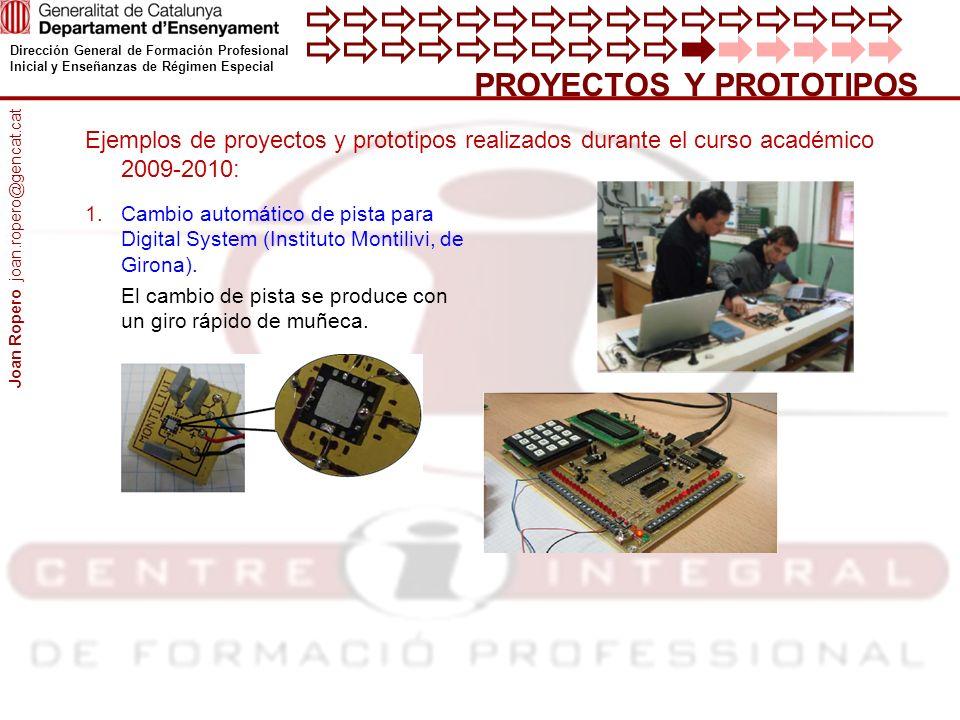 Dirección General de Formación Profesional Inicial y Enseñanzas de Régimen Especial PROYECTOS Y PROTOTIPOS 1.Cambio automático de pista para Digital System (Instituto Montilivi, de Girona).