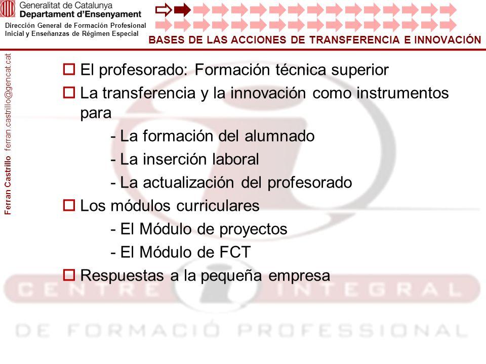 Dirección General de Formación Profesional Inicial y Enseñanzas de Régimen Especial BASES DE LAS ACCIONES DE TRANSFERENCIA E INNOVACIÓN El profesorado