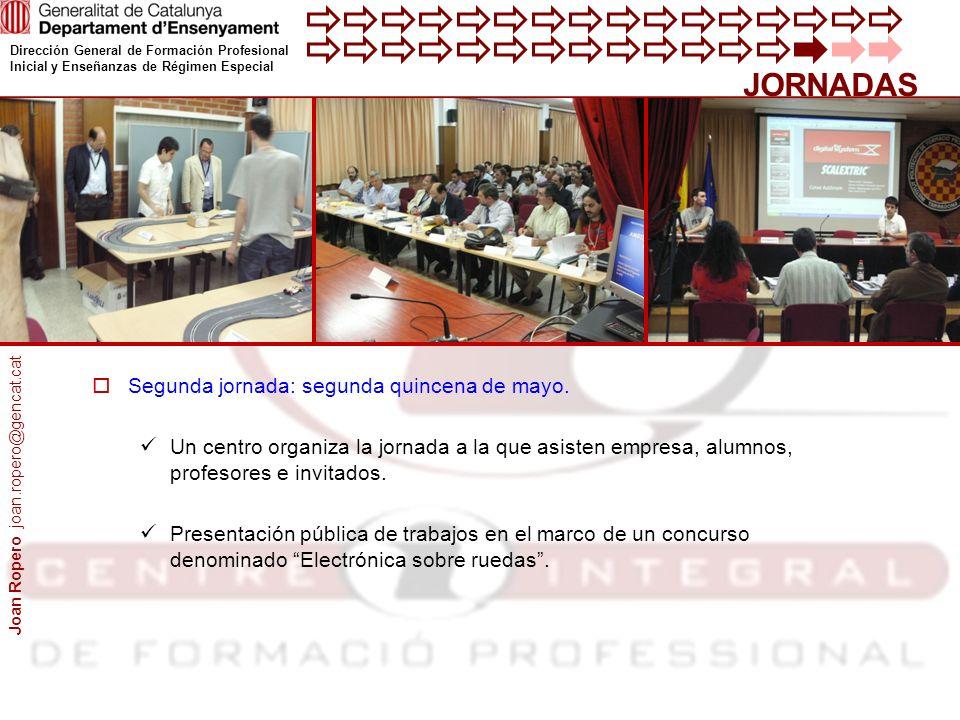 Dirección General de Formación Profesional Inicial y Enseñanzas de Régimen Especial JORNADAS Segunda jornada: segunda quincena de mayo.