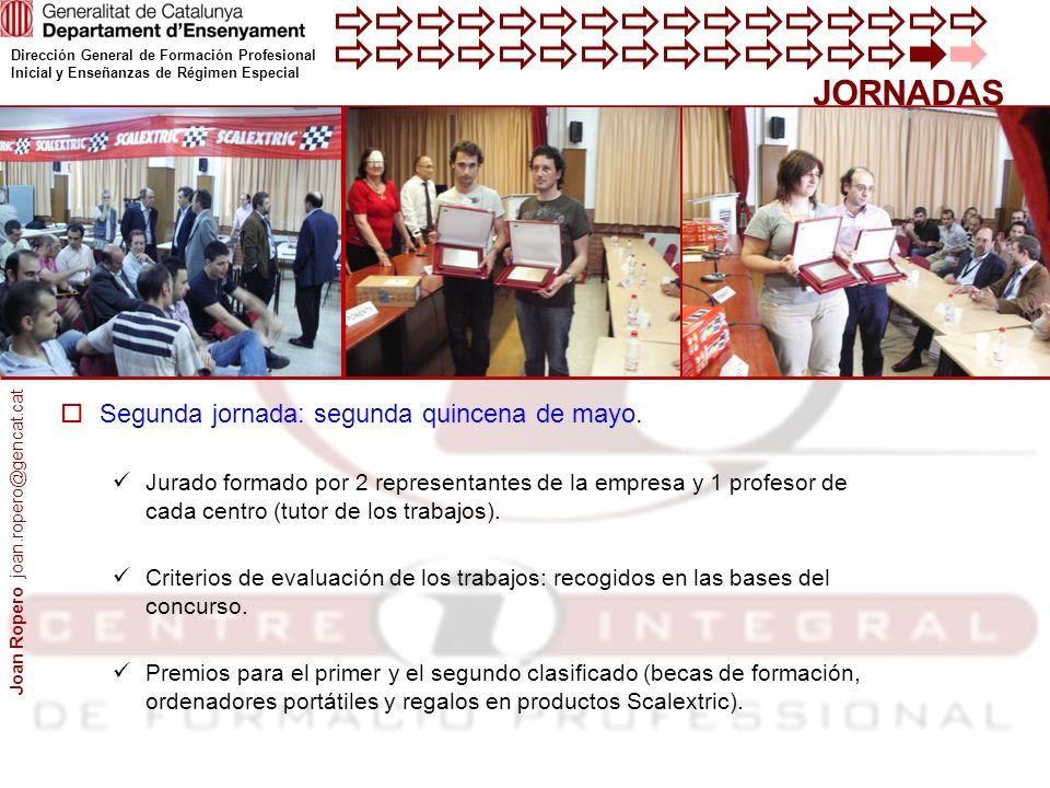 Dirección General de Formación Profesional Inicial y Enseñanzas de Régimen Especial Segunda jornada: segunda quincena de mayo.