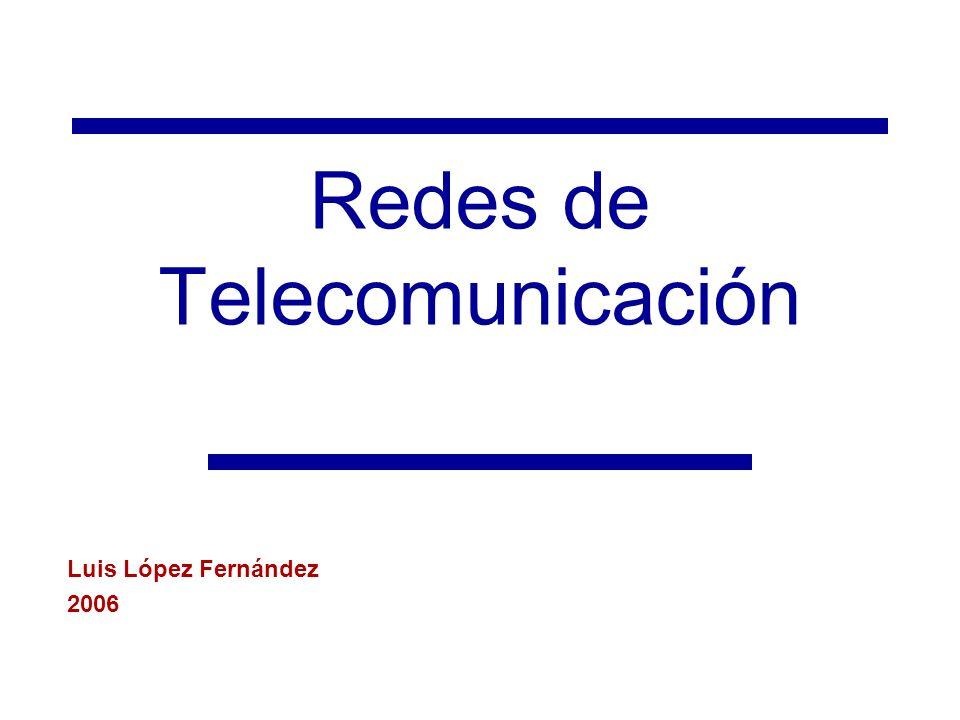 Redes de Telecomunicación Luis López Fernández 2006