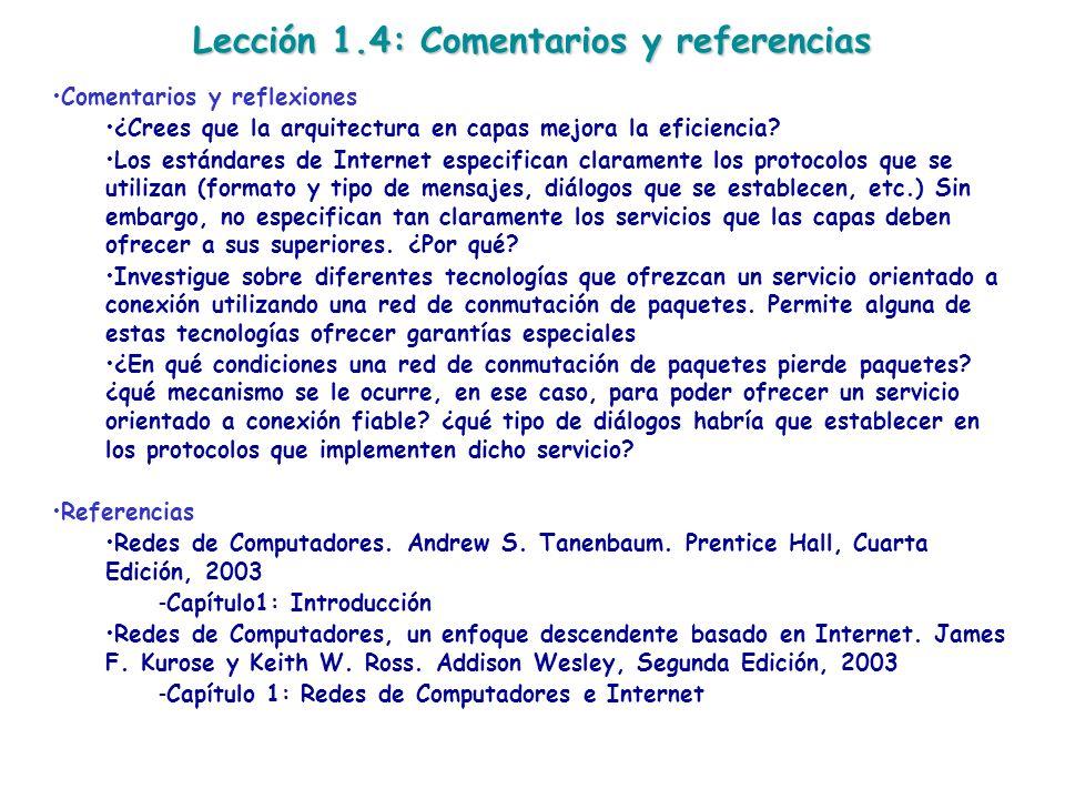 Lección 1.4: Comentarios y referencias Comentarios y reflexiones ¿Crees que la arquitectura en capas mejora la eficiencia? Los estándares de Internet