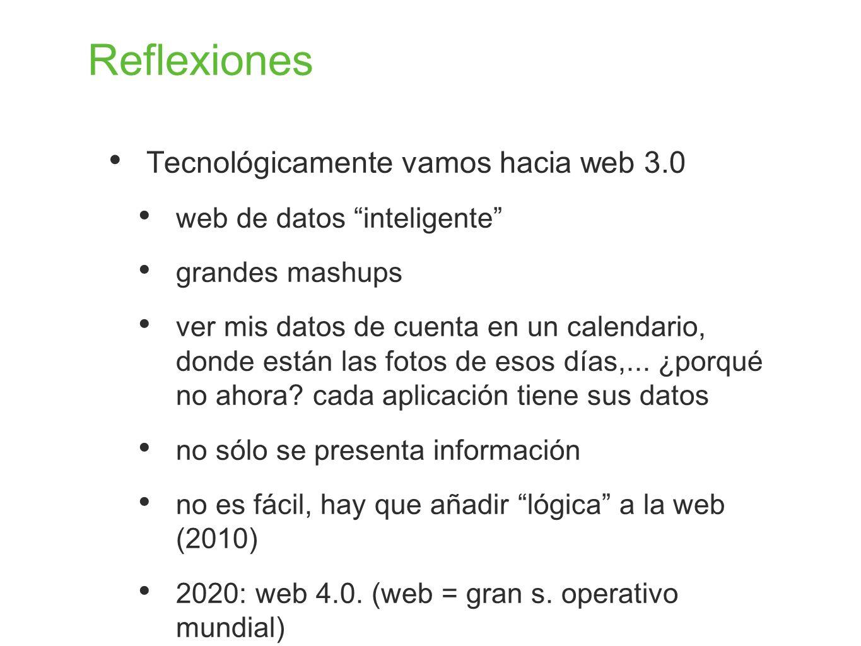 Reflexiones Tecnológicamente vamos hacia web 3.0 web de datos inteligente grandes mashups ver mis datos de cuenta en un calendario, donde están las fo