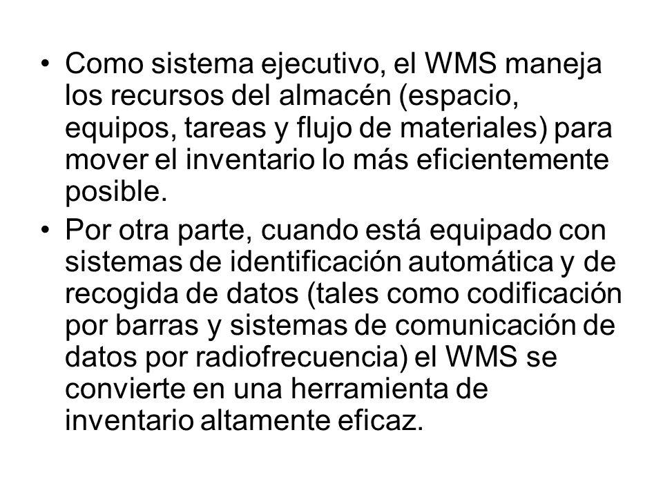 Como sistema ejecutivo, el WMS maneja los recursos del almacén (espacio, equipos, tareas y flujo de materiales) para mover el inventario lo más eficie
