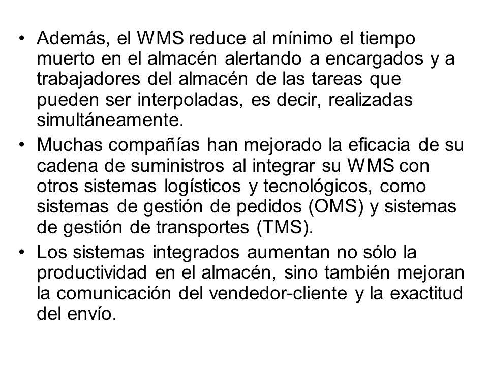 Además, el WMS reduce al mínimo el tiempo muerto en el almacén alertando a encargados y a trabajadores del almacén de las tareas que pueden ser interp
