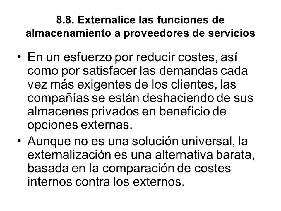 8.8. Externalice las funciones de almacenamiento a proveedores de servicios En un esfuerzo por reducir costes, así como por satisfacer las demandas ca