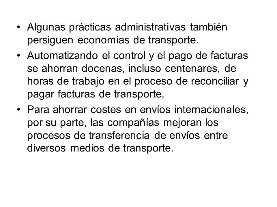 Algunas prácticas administrativas también persiguen economías de transporte. Automatizando el control y el pago de facturas se ahorran docenas, inclus