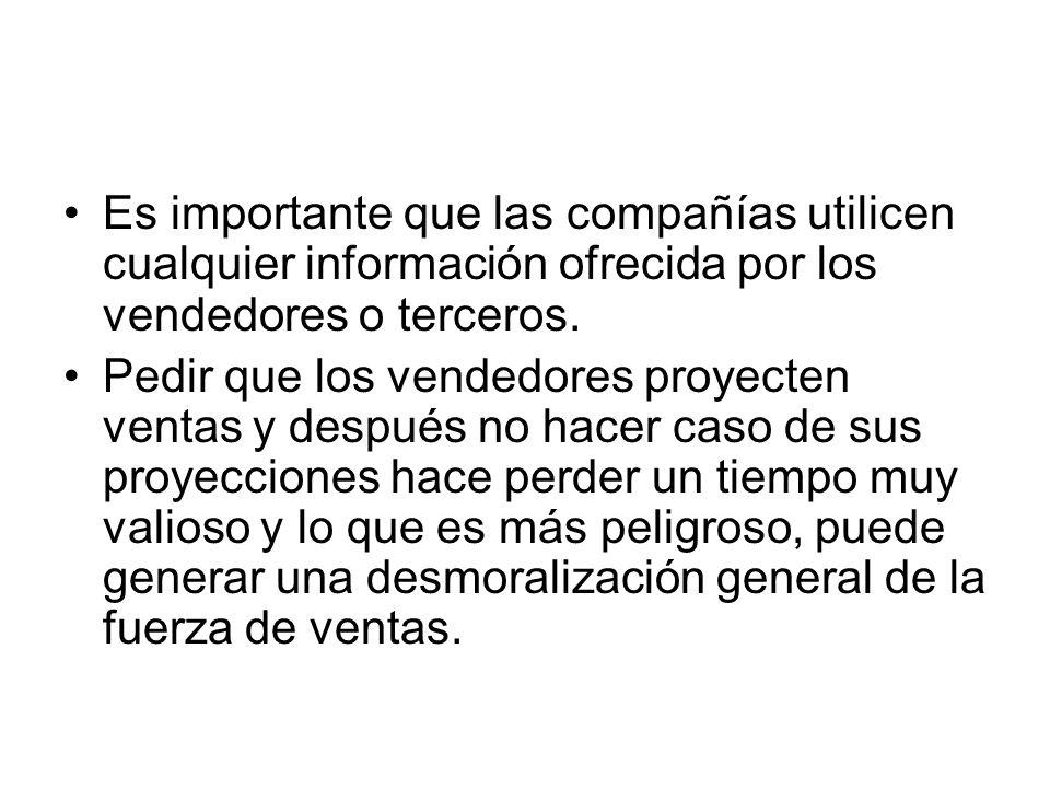 Es importante que las compañías utilicen cualquier información ofrecida por los vendedores o terceros. Pedir que los vendedores proyecten ventas y des