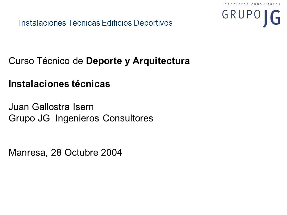 Instalaciones Técnicas Edificios Deportivos Curso Técnico de Deporte y Arquitectura Instalaciones técnicas Juan Gallostra Isern Grupo JG Ingenieros Co