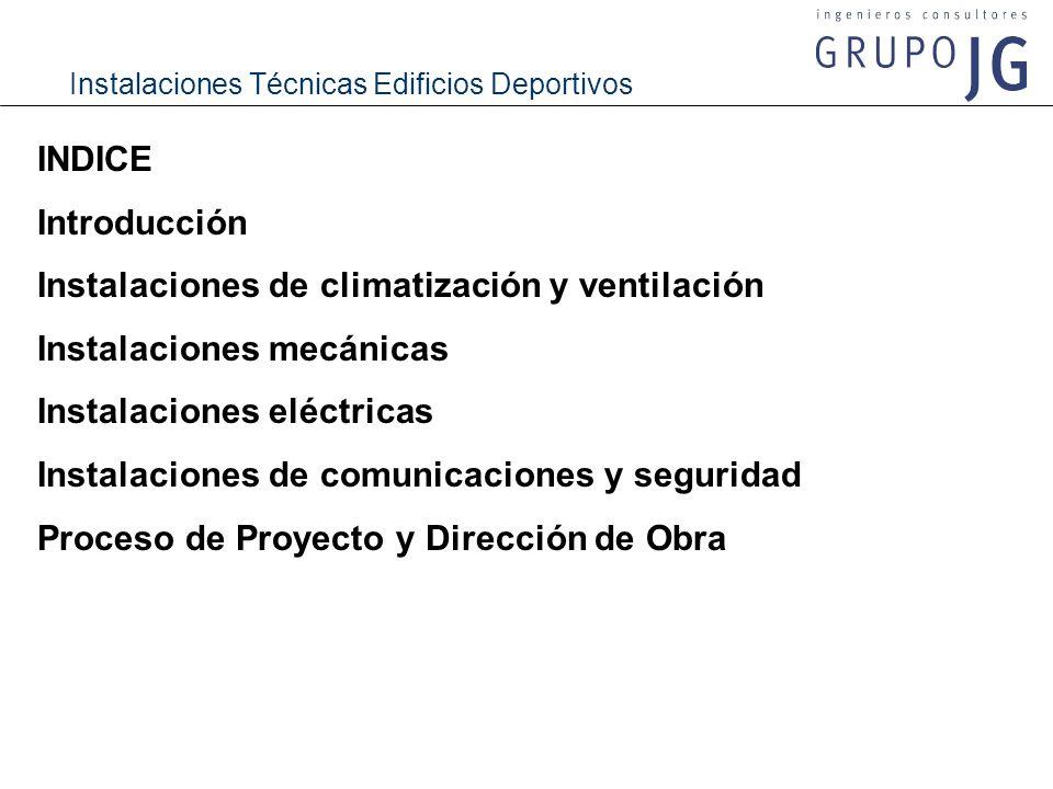 Instalaciones Técnicas Edificios Deportivos INDICE Introducción Instalaciones de climatización y ventilación Instalaciones mecánicas Instalaciones elé