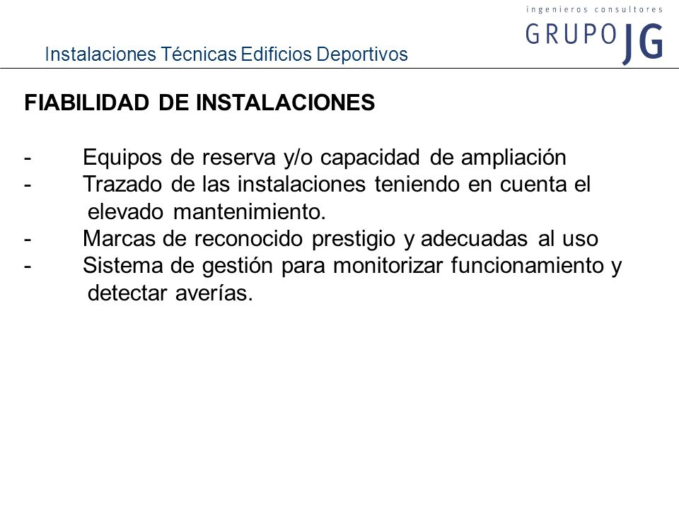Instalaciones Técnicas Edificios Deportivos FIABILIDAD DE INSTALACIONES - Equipos de reserva y/o capacidad de ampliación - Trazado de las instalacione