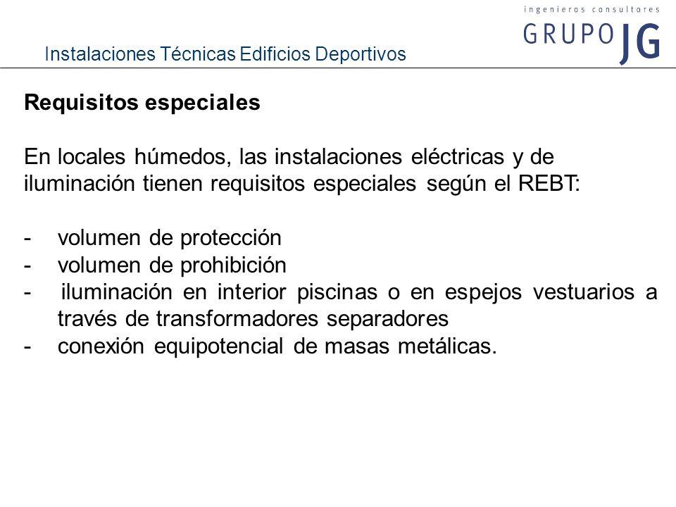 Instalaciones Técnicas Edificios Deportivos Requisitos especiales En locales húmedos, las instalaciones eléctricas y de iluminación tienen requisitos