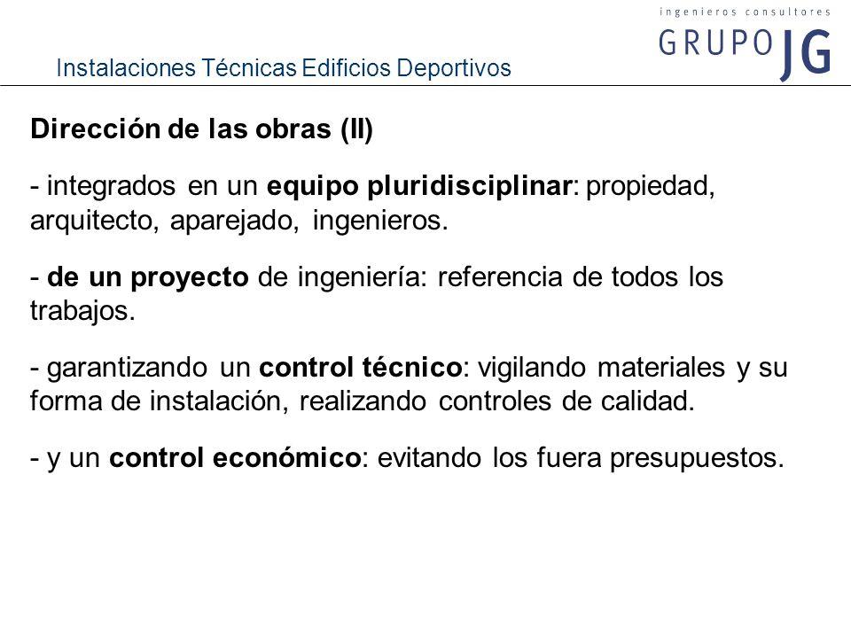 Instalaciones Técnicas Edificios Deportivos Dirección de las obras (II) - integrados en un equipo pluridisciplinar: propiedad, arquitecto, aparejado,