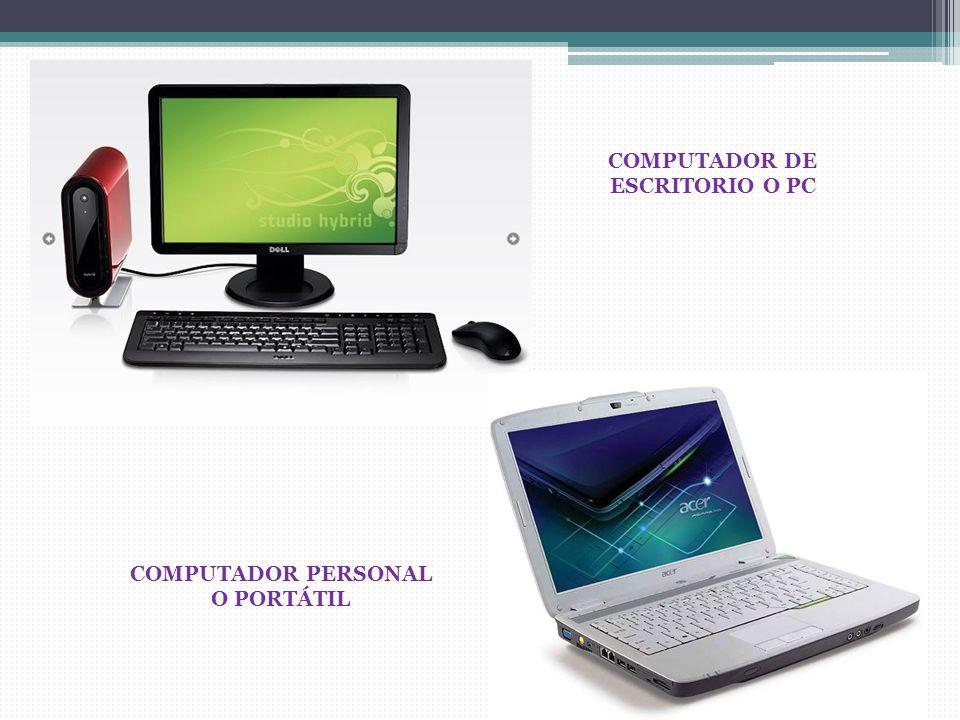 COMPUTADOR DE ESCRITORIO O PC COMPUTADOR PERSONAL O PORTÁTIL