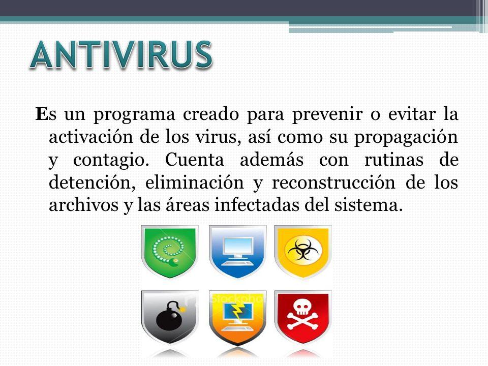 Es un programa creado para prevenir o evitar la activación de los virus, así como su propagación y contagio. Cuenta además con rutinas de detención, e