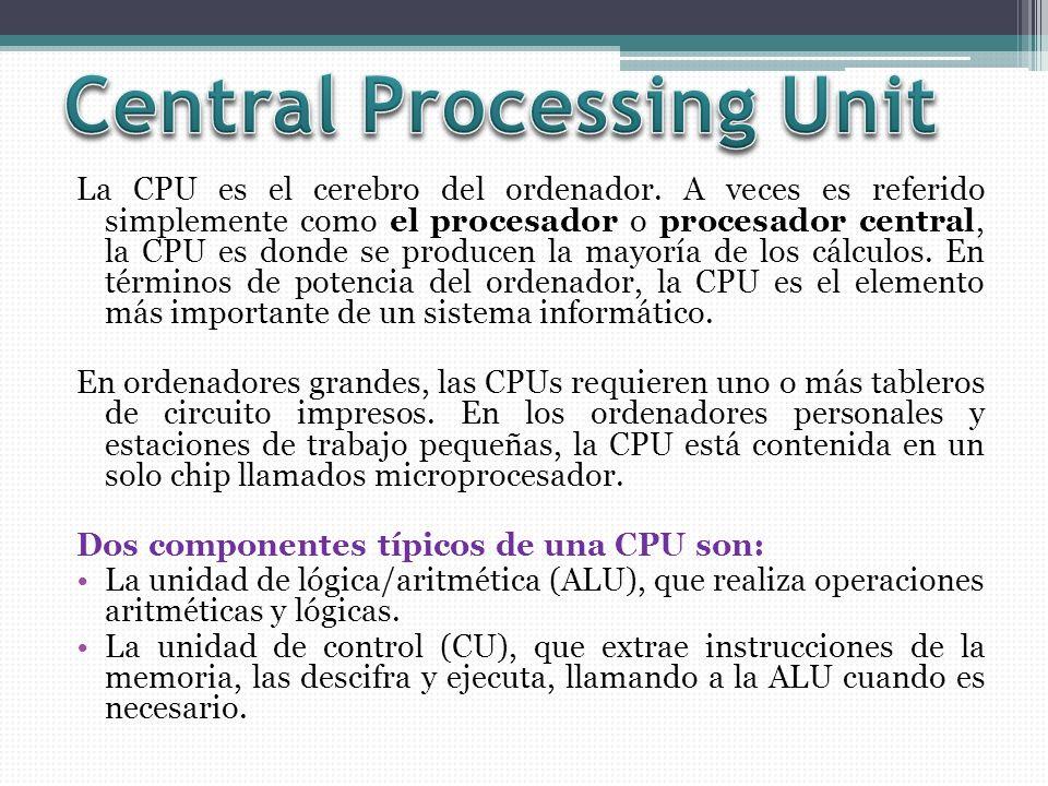 La CPU es el cerebro del ordenador. A veces es referido simplemente como el procesador o procesador central, la CPU es donde se producen la mayoría de