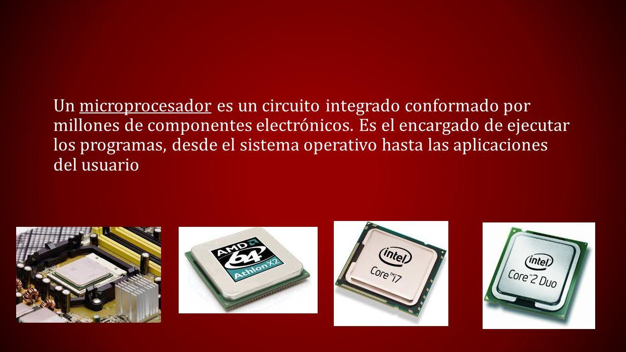 Un microprocesador es un circuito integrado conformado por millones de componentes electrónicos. Es el encargado de ejecutar los programas, desde el s