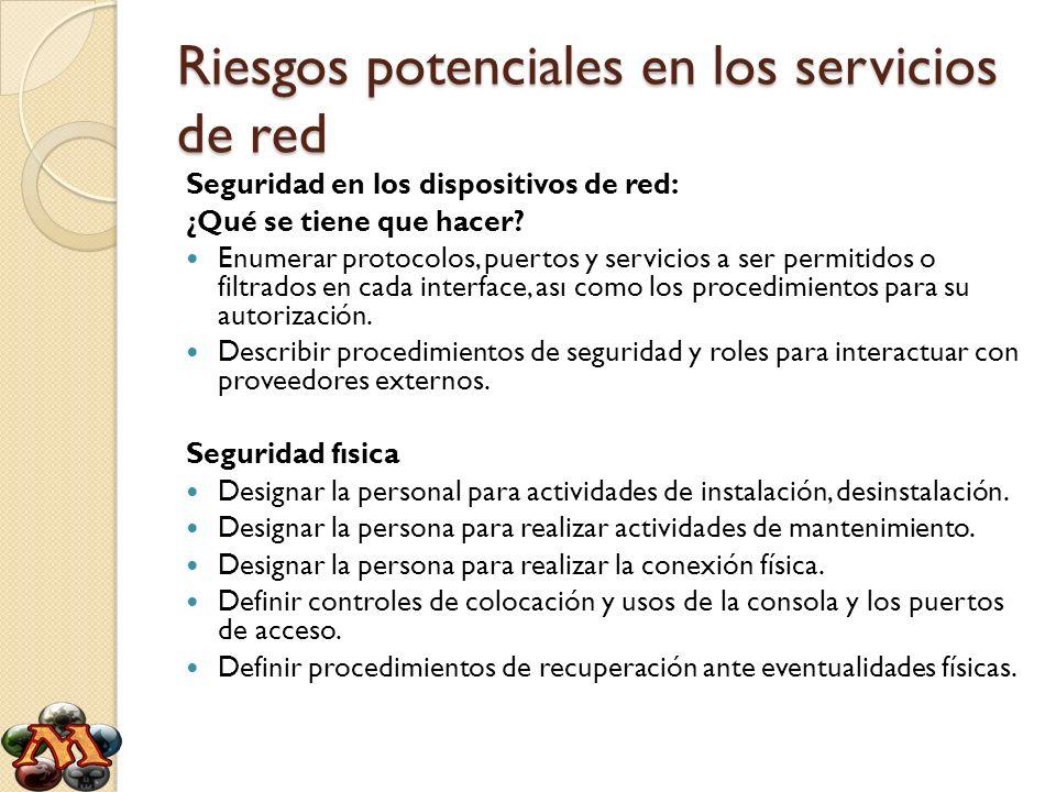 Riesgos potenciales en los servicios de red Seguridad en los dispositivos de red: ¿Qué se tiene que hacer? Enumerar protocolos, puertos y servicios a