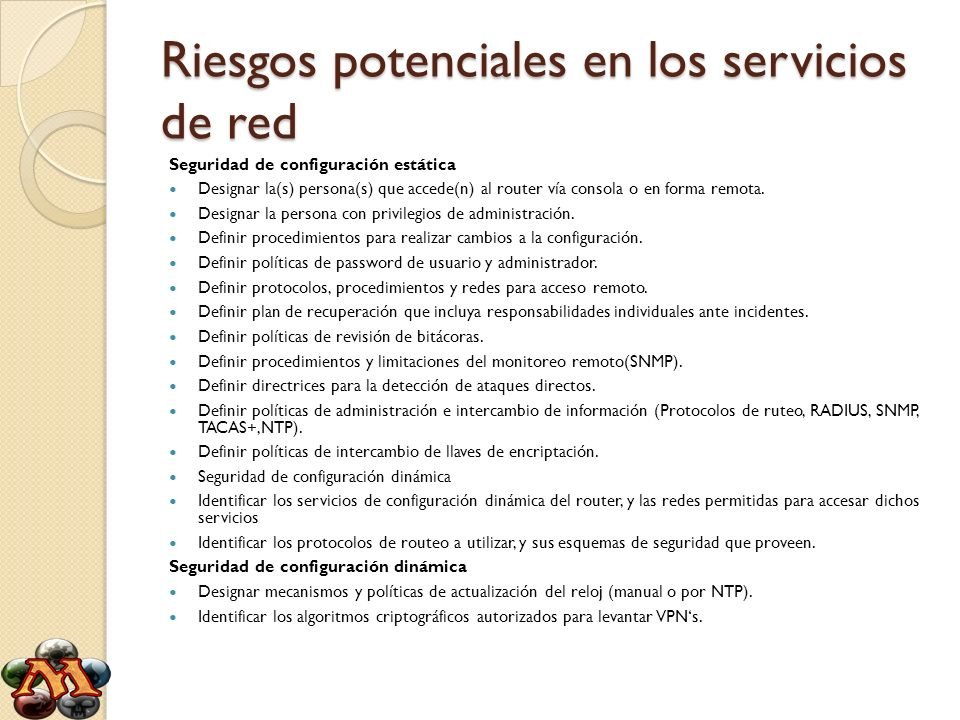 Riesgos potenciales en los servicios de red Seguridad de configuración estática Designar la(s) persona(s) que accede(n) al router vía consola o en for