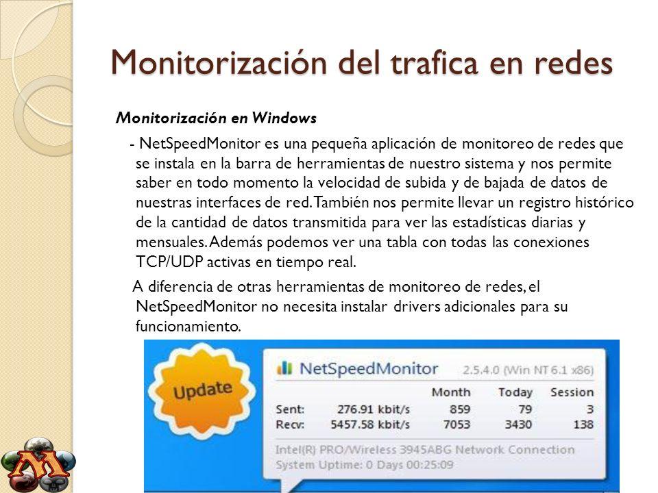 Monitorización del trafica en redes Monitorización en Windows - NetSpeedMonitor es una pequeña aplicación de monitoreo de redes que se instala en la b