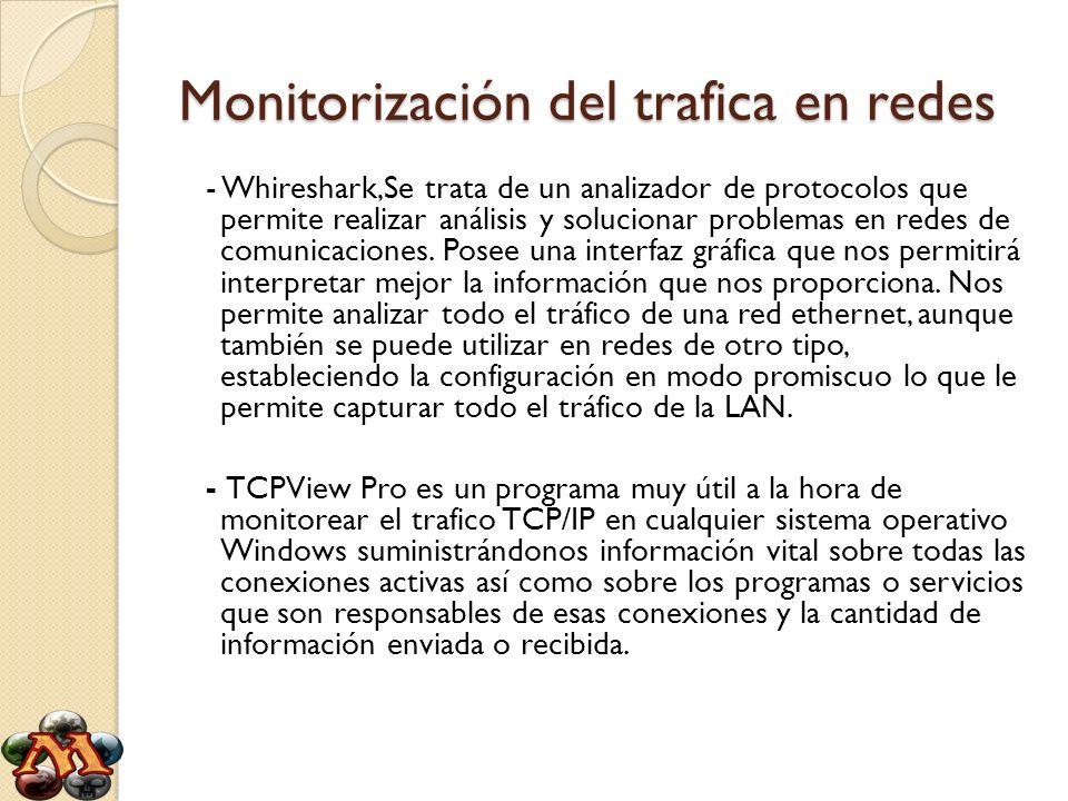 Monitorización del trafica en redes - Whireshark,Se trata de un analizador de protocolos que permite realizar análisis y solucionar problemas en redes