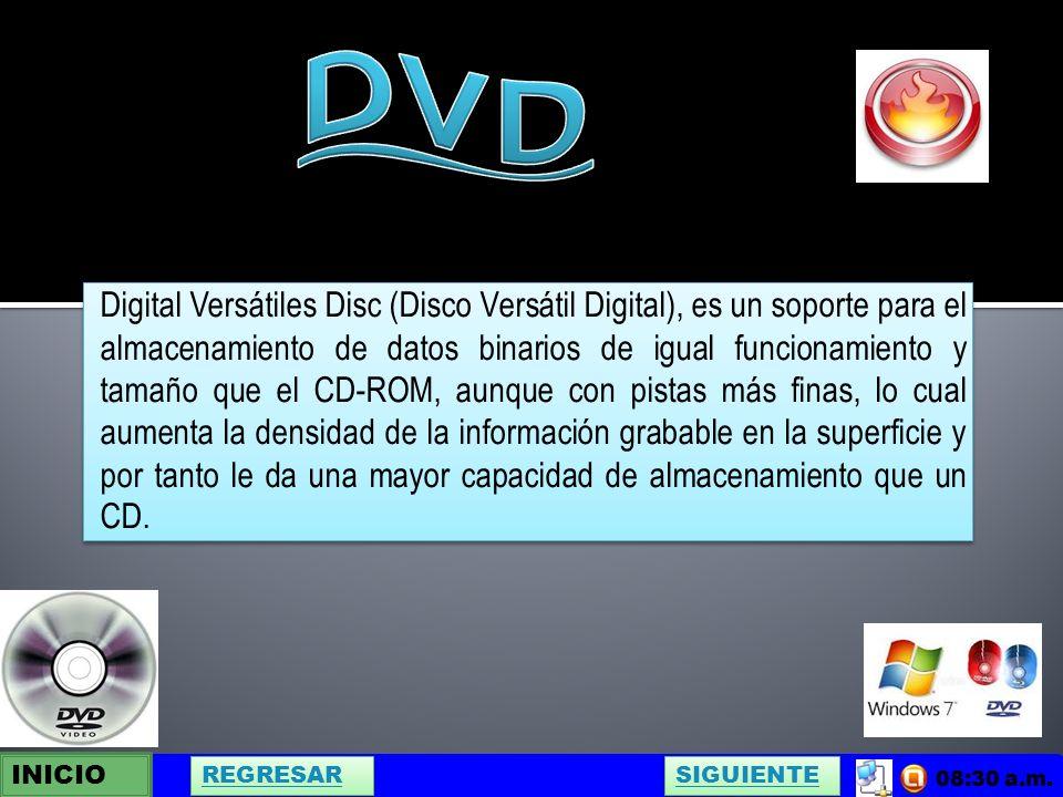 Digital Versátiles Disc (Disco Versátil Digital), es un soporte para el almacenamiento de datos binarios de igual funcionamiento y tamaño que el CD-ROM, aunque con pistas más finas, lo cual aumenta la densidad de la información grabable en la superficie y por tanto le da una mayor capacidad de almacenamiento que un CD.