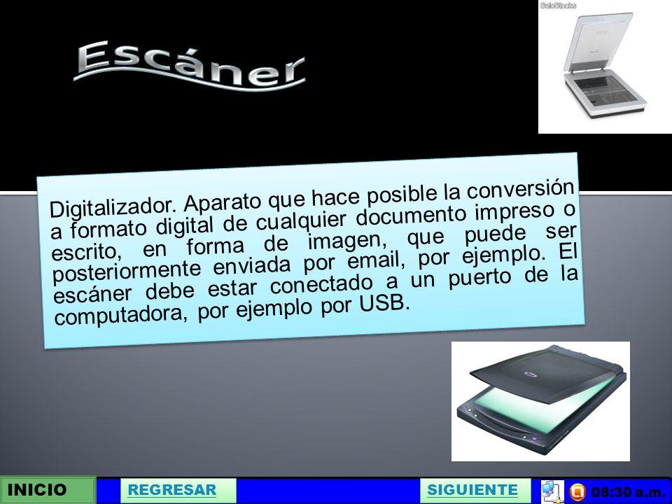 INICIO SIGUIENTE REGRESAR 08:30 a.m. Digitalizador.