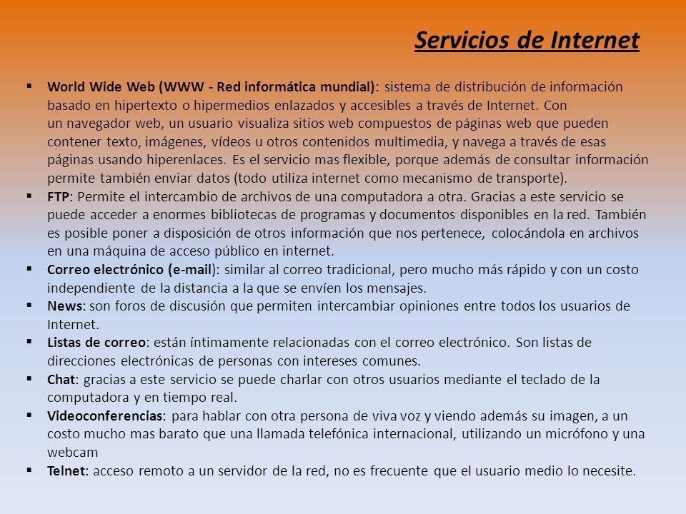 Servicios de Internet World Wide Web (WWW - Red informática mundial): sistema de distribución de información basado en hipertexto o hipermedios enlazados y accesibles a través de Internet.