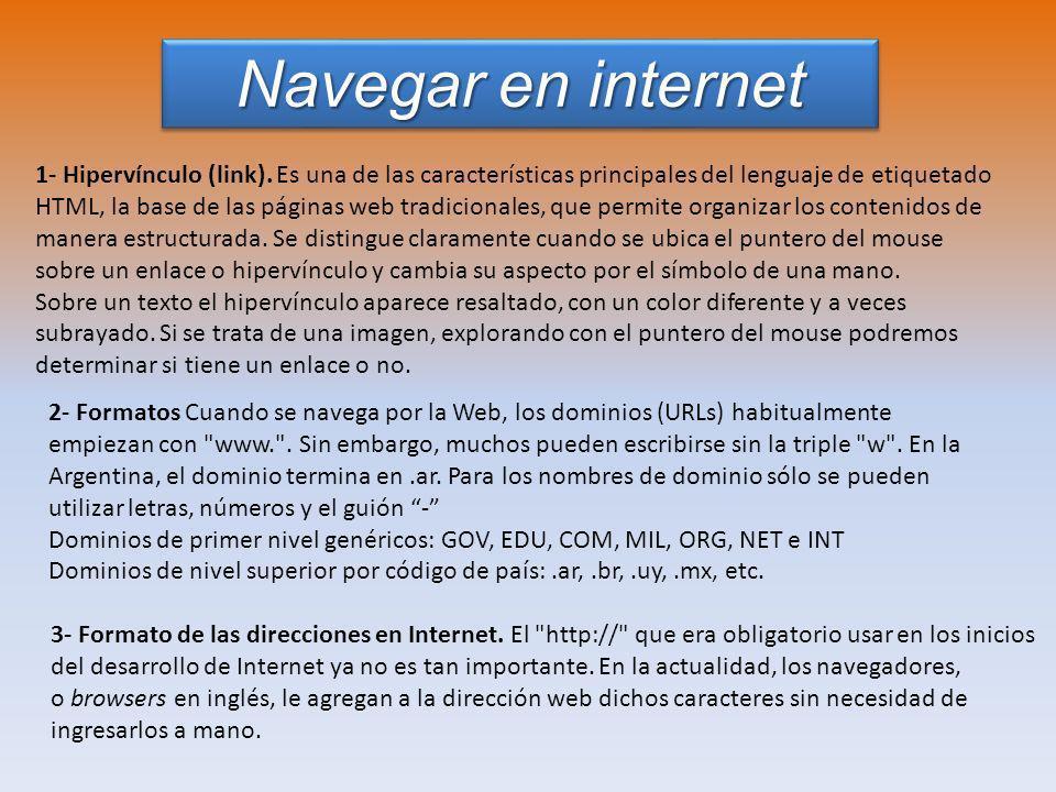 Navegar en internet 1- Hipervínculo (link). Es una de las características principales del lenguaje de etiquetado HTML, la base de las páginas web trad