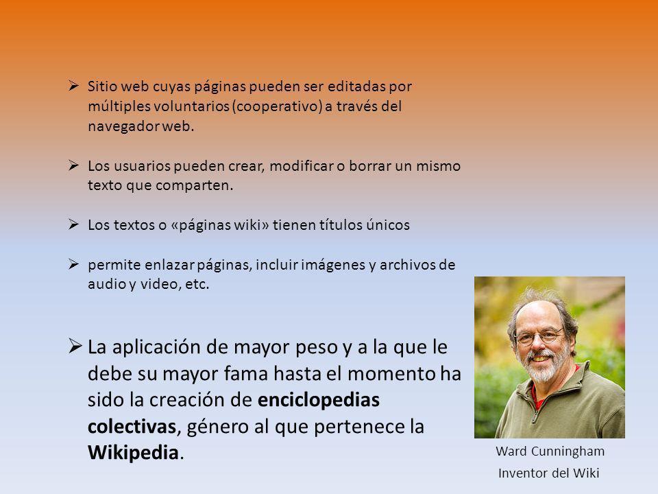 Inventor del Wiki Sitio web cuyas páginas pueden ser editadas por múltiples voluntarios (cooperativo) a través del navegador web. Los usuarios pueden