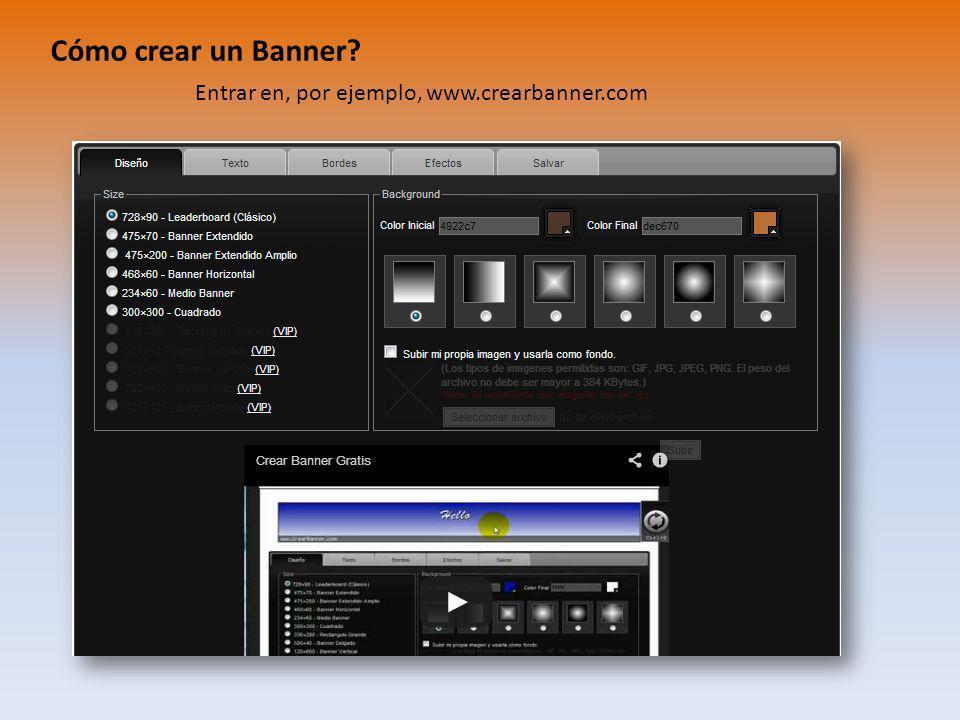 Cómo crear un Banner? Entrar en, por ejemplo, www.crearbanner.com