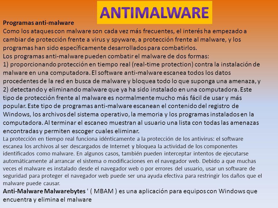 Programas anti-malware Como los ataques con malware son cada vez más frecuentes, el interés ha empezado a cambiar de protección frente a virus y spyware, a protección frente al malware, y los programas han sido específicamente desarrollados para combatirlos.