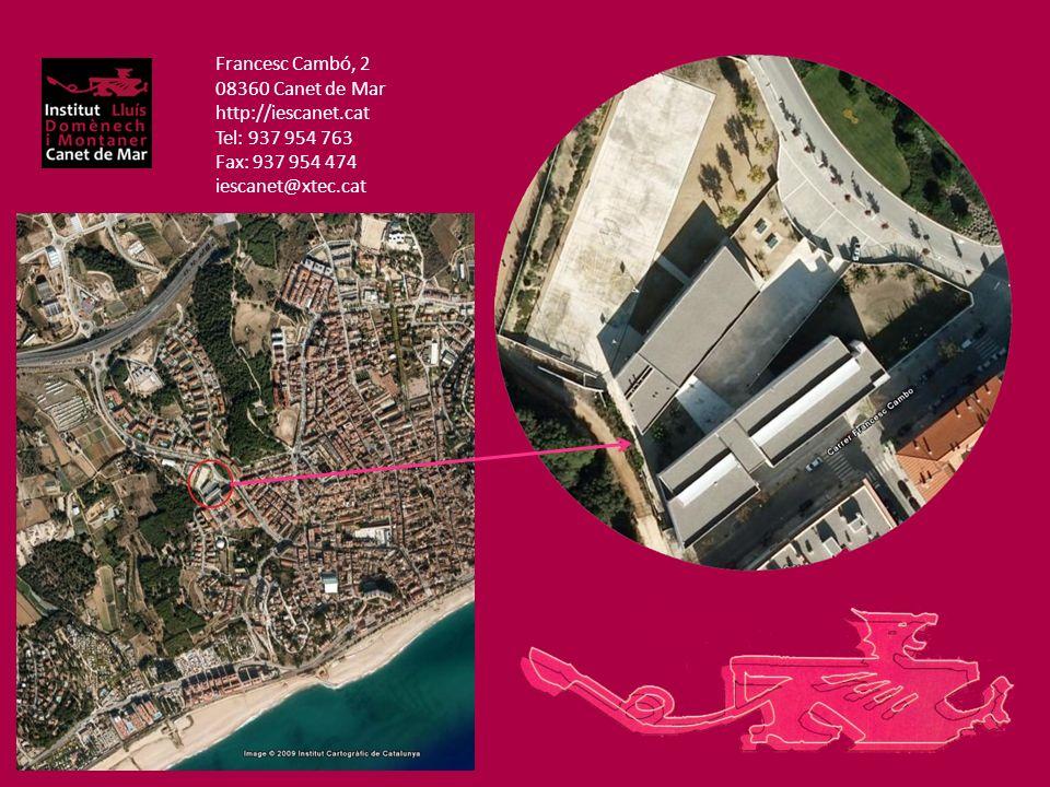 Francesc Cambó, 2 08360 Canet de Mar http://iescanet.cat Tel: 937 954 763 Fax: 937 954 474 iescanet@xtec.cat