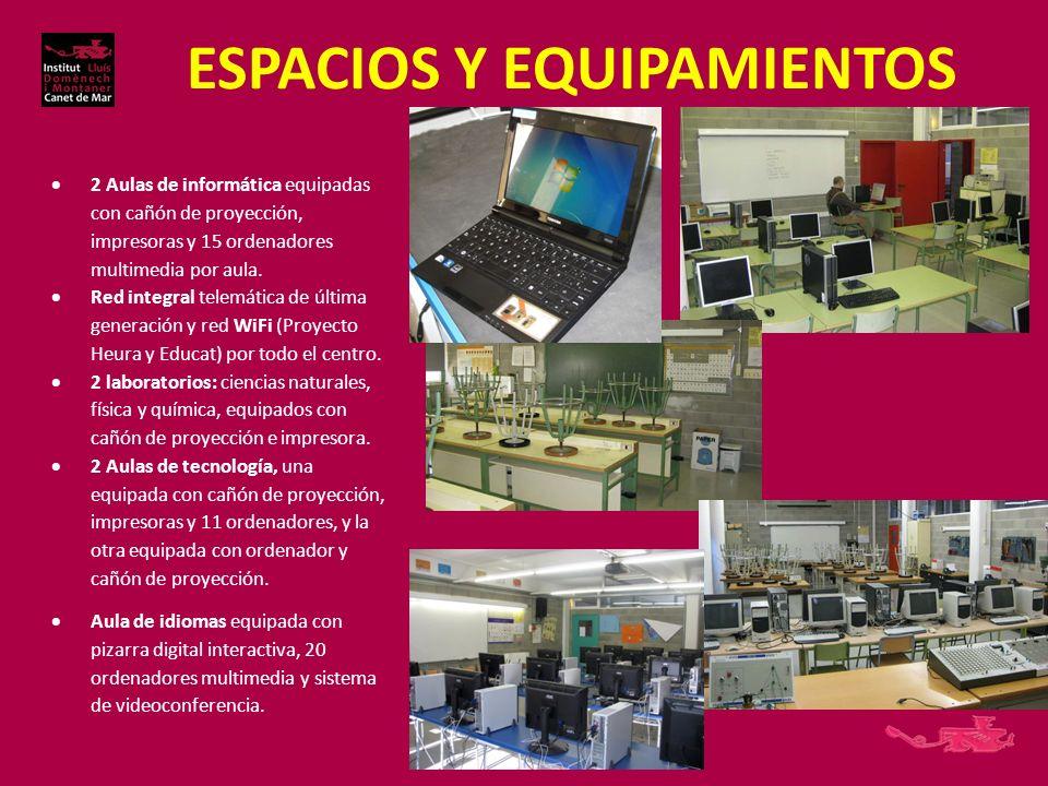 ESPACIOS Y EQUIPAMIENTOS 2 Aulas de informática equipadas con cañón de proyección, impresoras y 15 ordenadores multimedia por aula.