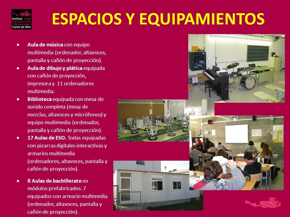 ESPACIOS Y EQUIPAMIENTOS Aula de música con equipo multimedia (ordenador, altavoces, pantalla y cañón de proyección).