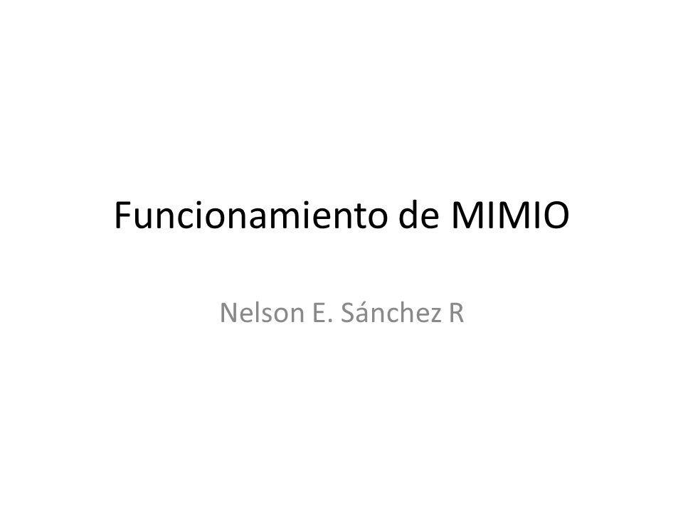 Funcionamiento de MIMIO Nelson E. Sánchez R