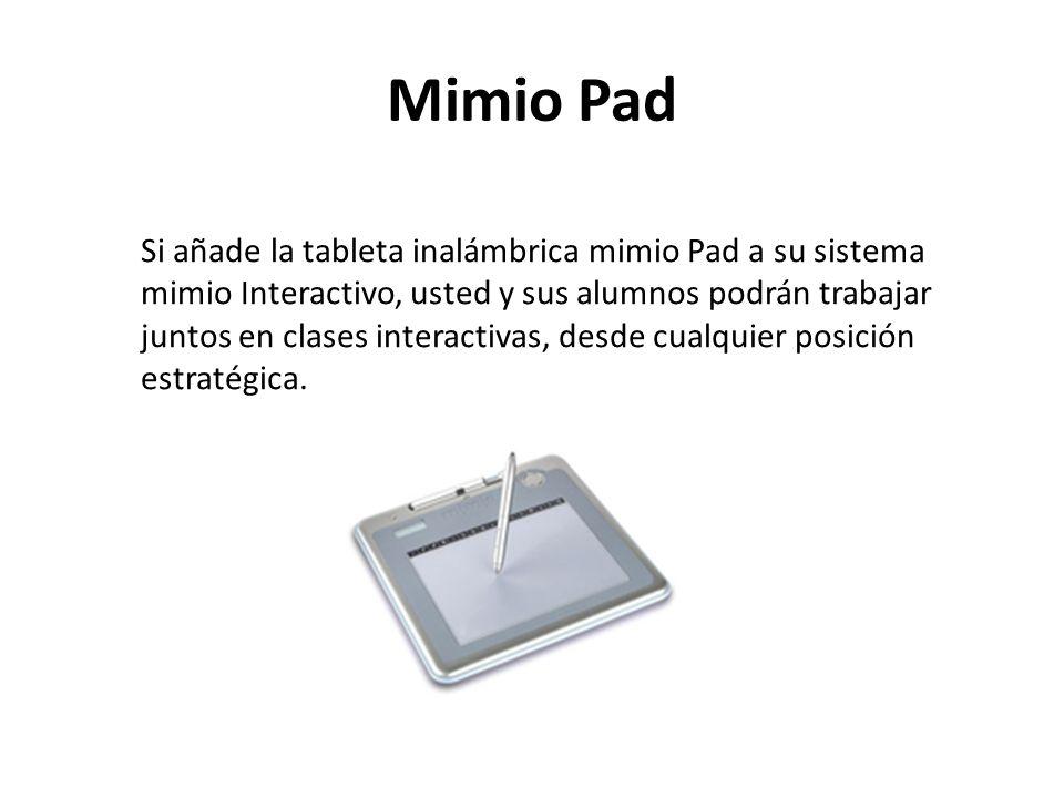 Mimio Pad Si añade la tableta inalámbrica mimio Pad a su sistema mimio Interactivo, usted y sus alumnos podrán trabajar juntos en clases interactivas,