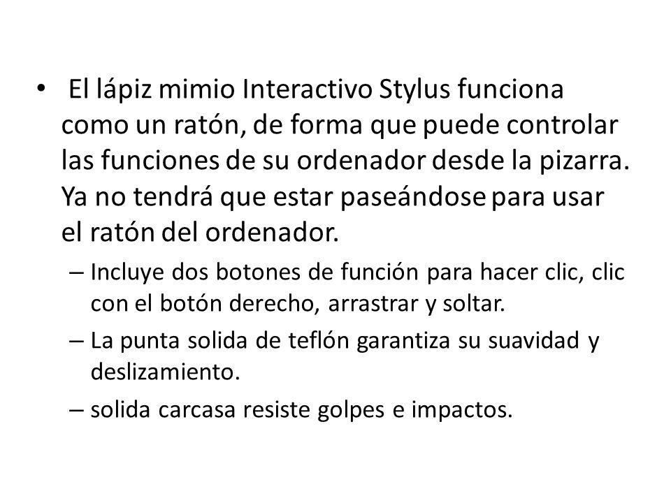 El lápiz mimio Interactivo Stylus funciona como un ratón, de forma que puede controlar las funciones de su ordenador desde la pizarra. Ya no tendrá qu