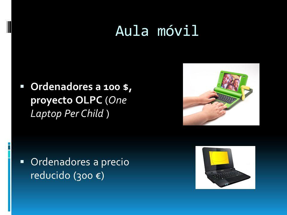 Ordenadores a 100 $, proyecto OLPC (One Laptop Per Child ) Ordenadores a precio reducido (300 )