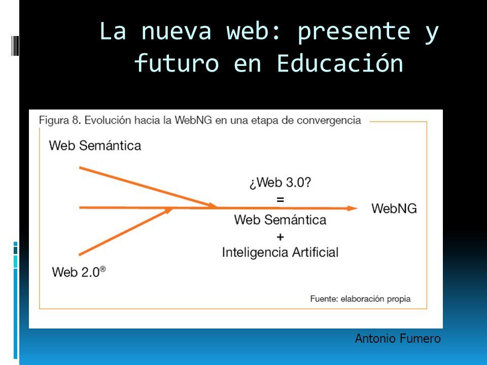 La nueva web: presente y futuro en Educación Antonio Fumero