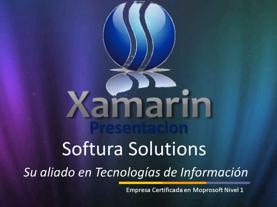 Softura Solutions Su aliado en Tecnologías de Información Empresa Certificada en Moprosoft Nivel 1 Presentacion