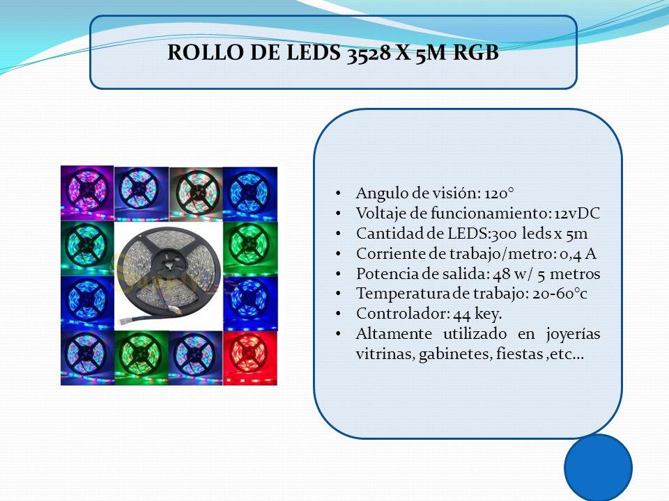 Angulo de visión: 120° Voltaje de funcionamiento: 12vDC Cantidad de LEDS:300 leds x 5m Corriente de trabajo/metro: 0,4 A Potencia de salida: 48 w/ 5 m