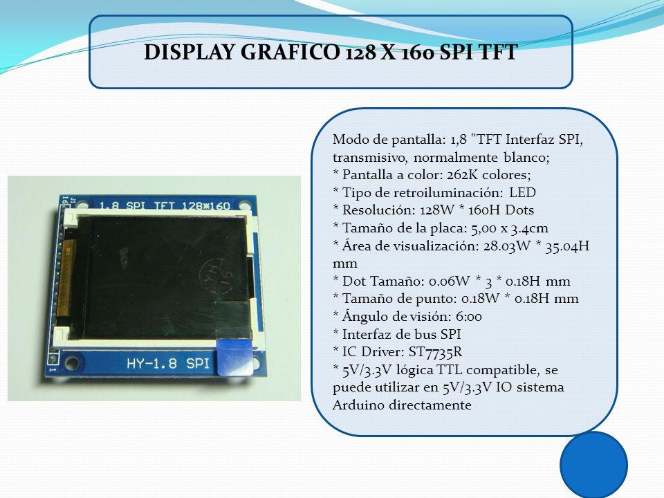 DISPLAY GRAFICO 128 X 160 SPI TFT Modo de pantalla: 1,8