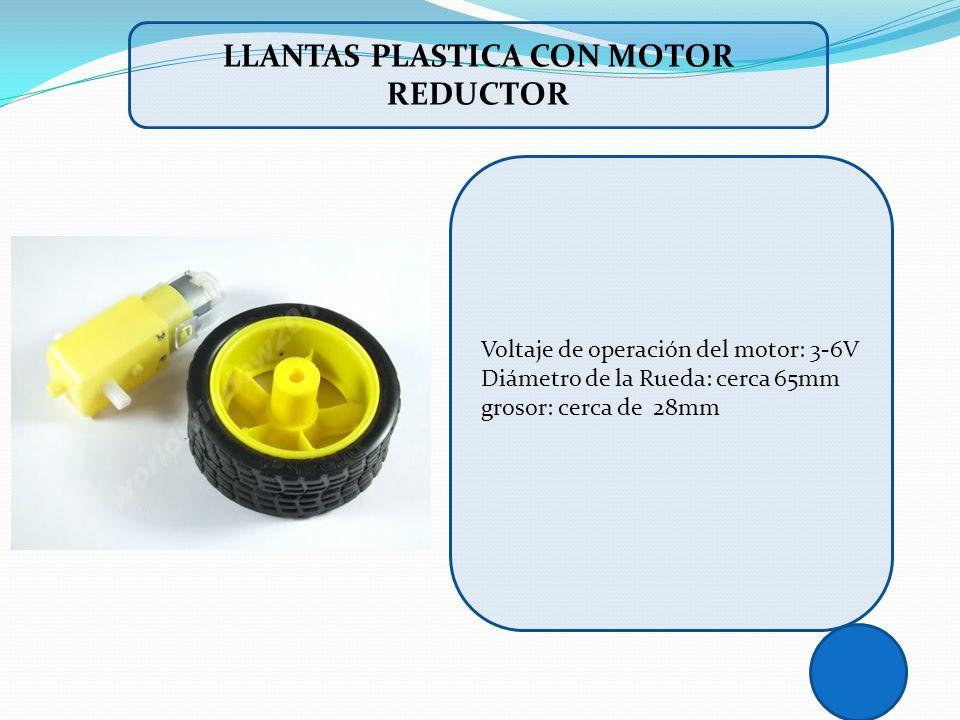 Voltaje de operación del motor: 3-6V Diámetro de la Rueda: cerca 65mm grosor: cerca de 28mm LLANTAS PLASTICA CON MOTOR REDUCTOR
