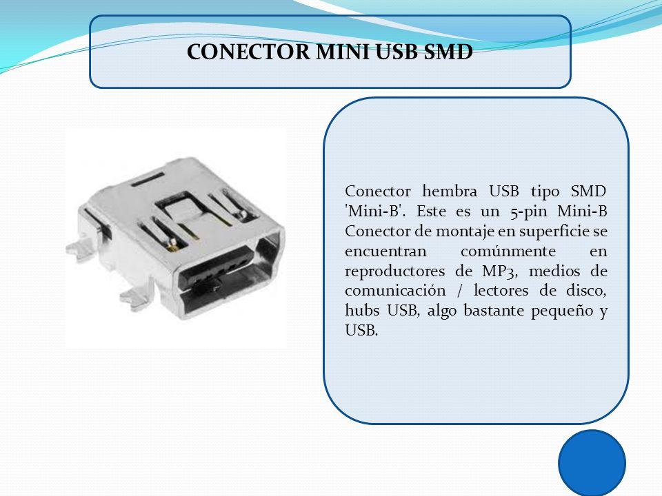 CONECTOR MINI USB SMD Conector hembra USB tipo SMD 'Mini-B'. Este es un 5-pin Mini-B Conector de montaje en superficie se encuentran comúnmente en rep