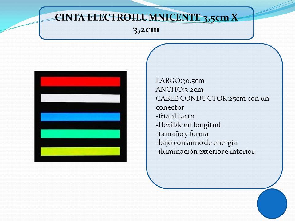 LARGO:30.5cm ANCHO:3.2cm CABLE CONDUCTOR:25cm con un conector -fría al tacto -flexible en longitud -tamaño y forma -bajo consumo de energía -iluminaci