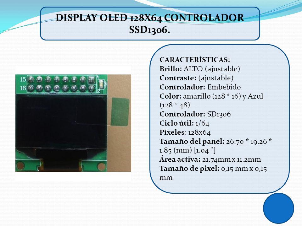 DISPLAY OLED 128X64 CONTROLADOR SSD1306. CARACTERÍSTICAS: Brillo: ALTO (ajustable) Contraste: (ajustable) Controlador: Embebido Color: amarillo (128 *