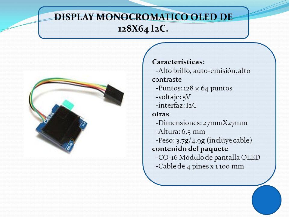 DISPLAY MONOCROMATICO OLED DE 128X64 I2C. Características: -Alto brillo, auto-emisión, alto contraste -Puntos: 128 × 64 puntos -voltaje: 5V -interfaz:
