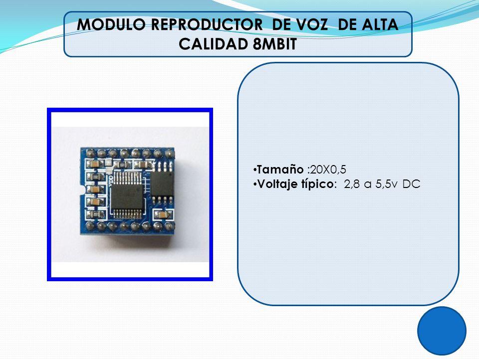 MODULO REPRODUCTOR DE VOZ DE ALTA CALIDAD 8MBIT Tamaño :20X0,5 Voltaje típico : 2,8 a 5,5v DC